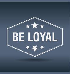 be loyal hexagonal white vintage retro style label vector image