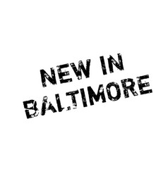 new in baltimore rubber stamp vector image vector image