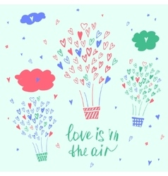 Hand drawn typography poster Love is in the air vector
