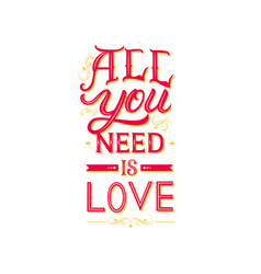all you need is love hand written lettering vector image