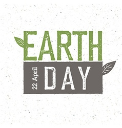 Grunge Earth Day Logo Earth day 22 April Earth day vector image vector image