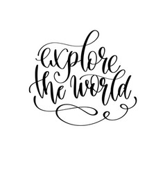 explore world - travel lettering inscription vector image