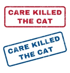 Care Killed The Cat Rubber Stamps vector image