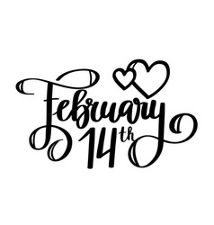 february 14th holiday calligraphy design vector image