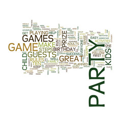 ten easy steps to great kids party games text vector image