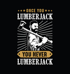 Lumberjack quote and saying vector