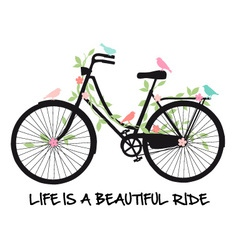 Life is a beautiful ride vintage bicycle vector image