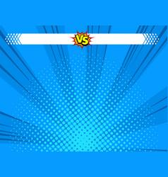 Comic book versus hero background vector