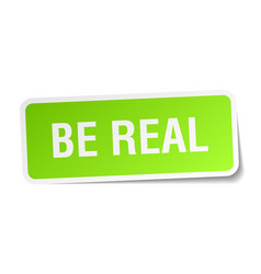 Be real square sticker on white vector