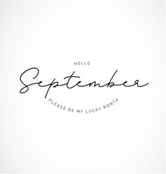 hello september please be my lucky month vector image