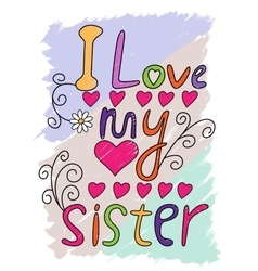 I Love My Sister T-shirt Typography vector image