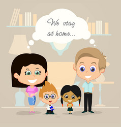 Family stay at home vector