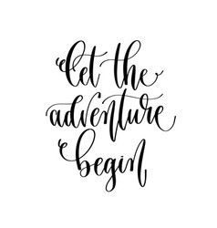 let adventure begin - travel lettering vector image