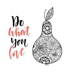 pear hand drawn zentangle design with lettering vector image