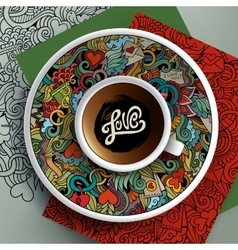 Cup of coffee and hand drawn Love doodles on a vector image