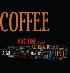 find the best coffee machine for your needs text vector image