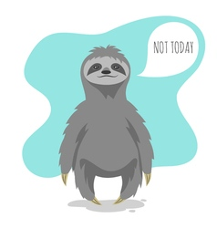 Lazy sloth with the speech bubble and the words vector
