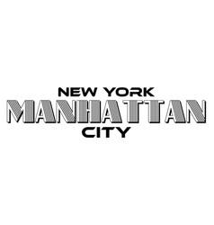 Mantattan new york city urban typography for silk vector