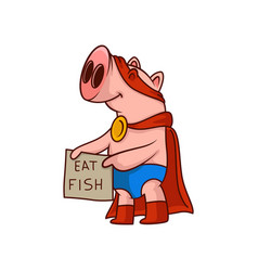 Pig superhero holding banner with text - eat fish vector
