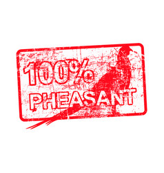 100 per cent pheasant - red rubber dirty grungy vector image vector image