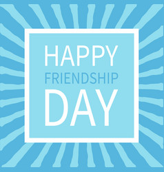 Happy friendship day text lettering sunburst vector
