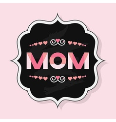 Trendy mom emblem badge wit chalkboard background vector