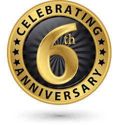celebrating 6th anniversary gold label vector image