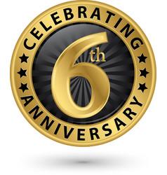 Celebrating 6th anniversary gold label vector
