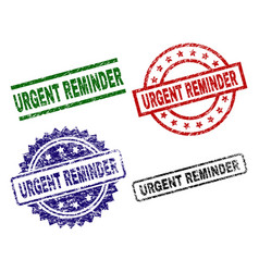 grunge textured urgent reminder stamp seals vector image