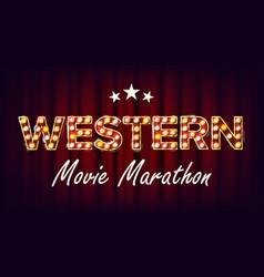western movie marathon sign theater cinema vector image