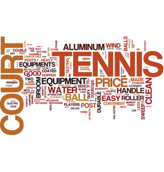 Tennis court equipment text background word cloud vector