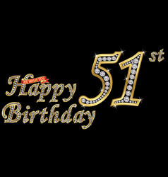 51 years happy birthday golden sign with diamonds vector