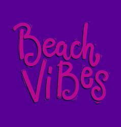 Beach vibes lettering phrase for postcard banner vector