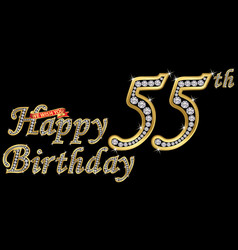 55 years happy birthday golden sign with diamonds vector image
