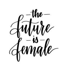 the future is female motivational inspiration vector image