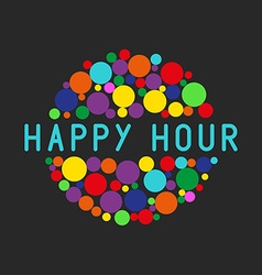 Happy hour party poster colorful bubbles of free vector image vector image
