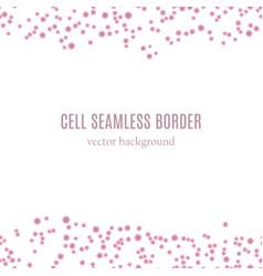 Cell seamless border vector