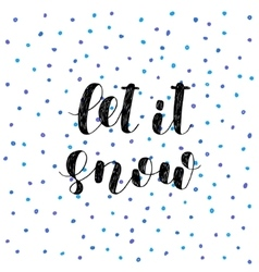 Let it snow Brush lettering vector