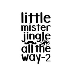 Little mister jingle all way 2 hand drawn vector
