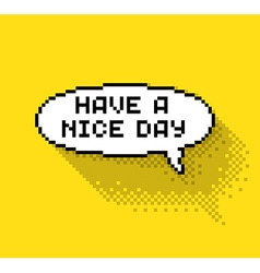 Have a nice day vector