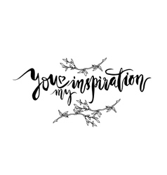 You My Inspiration card vector