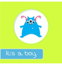 Baby shower card with monster Its a boy vector
