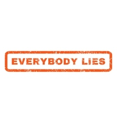 Everybody Lies Rubber Stamp vector