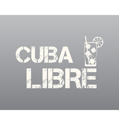 Cuba Libre sign with silhouette cocktail Retro vector