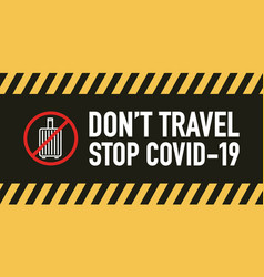 Dont travel signage design concept stop covid19 19 vector
