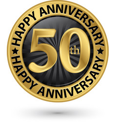 Happy 50th years anniversary gold label vector