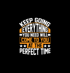 Keep going everything you need will come vector
