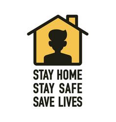Stay home stay safe save lives signage design vector