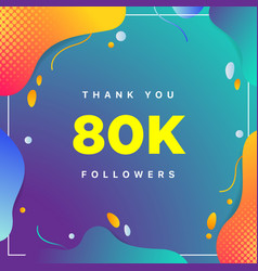80k or 80000 followers thank you colorful vector
