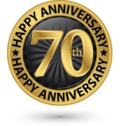 Happy 70th years anniversary gold label vector